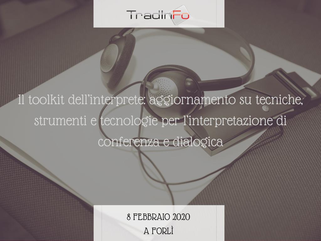 """""""Il toolkit dell'interprete: aggiornamento su tecniche, strumenti e tecnologie per l'interpretazione di conferenza e dialogica"""""""